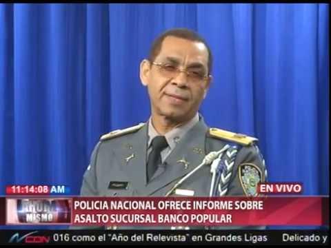 Policía Nacional ofrece informe sobre asalto…