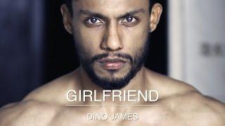 Dino James - Girlfriend Official Music Video]