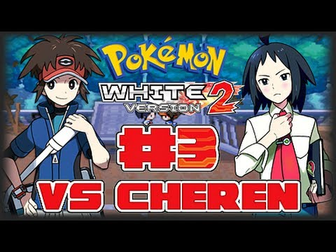Pokemon White Version 2 - Part 3 - Gym Leader Cheren