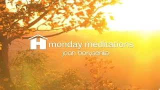 Calming Inner Self Free Guided Mediation with Joan Borysenko ~ Monday Meditations