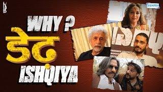 Why Dedh? - Dedh Ishqiya - Behind the Scenes