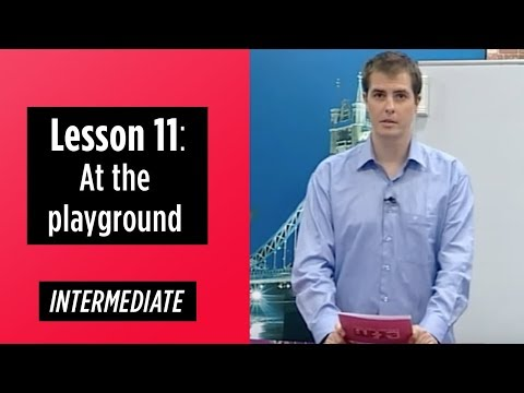 Intermediate Levels - Lesson 11: At the playground