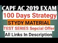 CAPF AC 2019 EXAM- 100 DAYS STRATEGY, BOOKS,NOTES,TEST SERIES,STUDY MATERIAL,