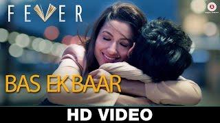 Bas Ek Baar - Fever