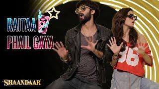 Shaandaar - Raitaa Phail Gaya Official Song