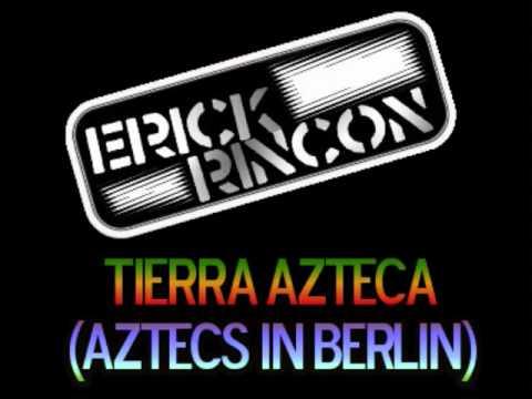 DJ Erick Rincon - Tierra Azteca (Aztecs in Berlin)