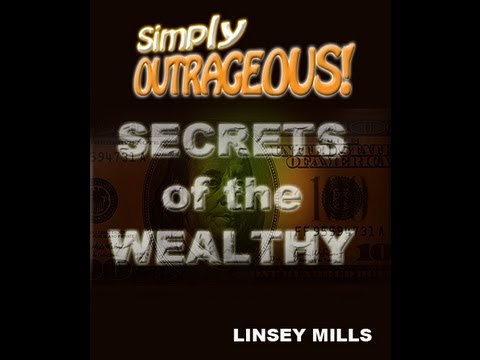 Simply Outrageous Secrets of the Wealthy