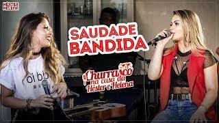 SAUDADE BANDIDA - Héster & Helena