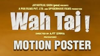 Wah Taj Motion Poster