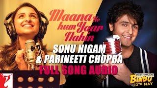 Maana Ke Hum Yaar Nahin (Duet)| Meri Pyaari Bindu |