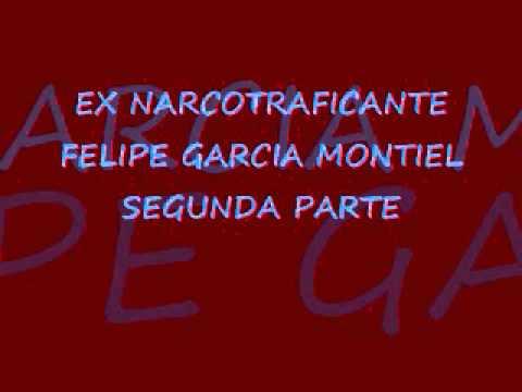 B...  (2)    Ex narco felipe garcia montiel ( 2 parte).flv