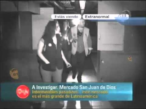 Extranormal Fantasmas del Mercado San Juan de Dios Guadalajara 29 mayo 2011