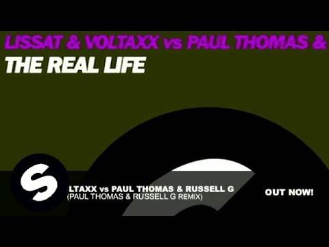 Lissat & Voltaxx vs Paul Thomas & Russell G - The Real Life (Paul Thomas & Russell G Remix) - UCpDJl2EmP7Oh90Vylx0dZtA