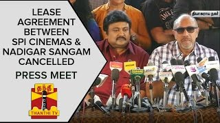 Lease Agreement between SPI Cinemas and Nadigar Sangam Cancelled | Press Meet  News  online Lease Agreement between SPI Cinemas and Nadigar Sangam Cancelled | Press Meet  Thanthi TV News