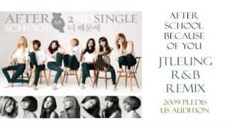 After School (애프터 스쿨) - Because Of You (너 때문에) [JTLeung R&B Remix]