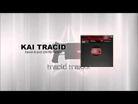 Kai Tracid - Trance & Acid (DERB Remix)