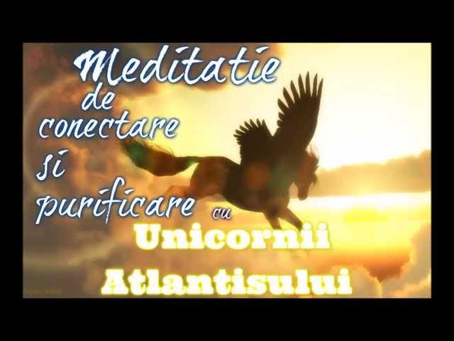 Meditatie de purificare si conectare cu Unicornii Atlantisului