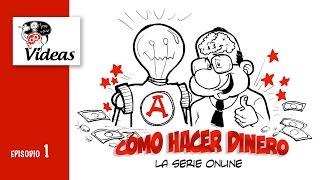 COMO HACER DINERO (la serie) Episodio 1