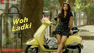 Woh Ladki  Full Video - AndhaDhun
