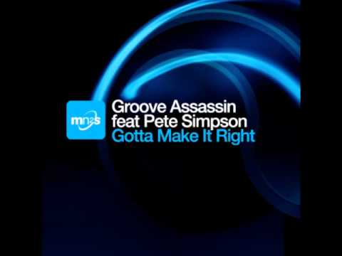 Groove Assassin & Pete Simpson - Gotta Make It Right (Jonny Montana & Craig Stewart Remix)