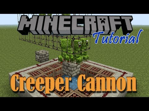 Creeper Cannon Tutorial -1bU2EtvhOhE