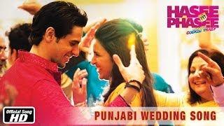 Punjabi Wedding Song Song - Hasee Toh Phasee