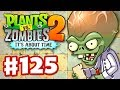 Plants vs. Zombies 2: It's About Time - Gameplay Walkthrough Part 125 - Dr. Zomboss Returns! (iOS)