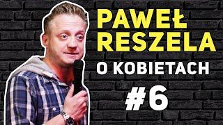 Reszela - O KOBIETACH - Anna Maria Wesołowska; Kobiety zawistne {stand-up}