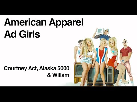 American Apparel Ad Girls with Courtney Act, Alaska 5000 and Willam