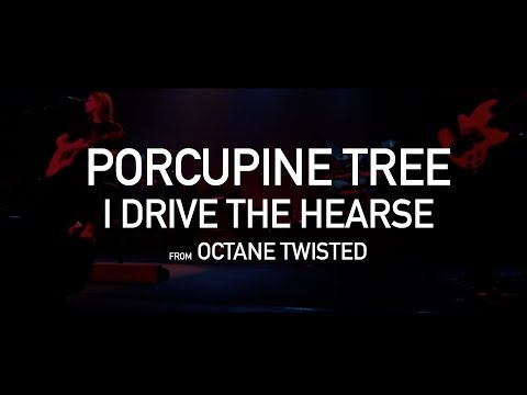 Porcupine Tree - I Drive the Hearse (from Octane Twisted 3 disc set)