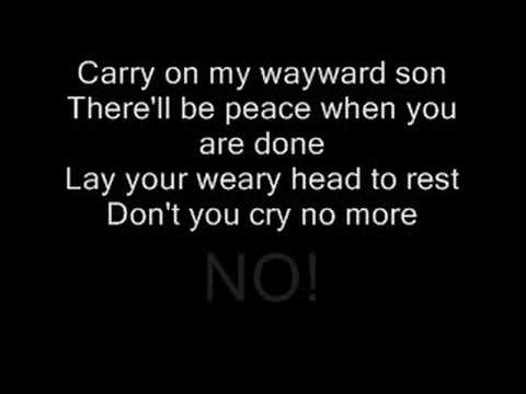 Kansas Carry on My Wayward Son with lyrics