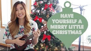 Have Yourself A Merry Little Christmas (Ukulele Cover) by Andrea An