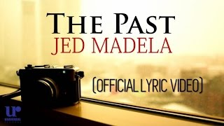 Jed Madela - The Past - (Official Lyric Video)