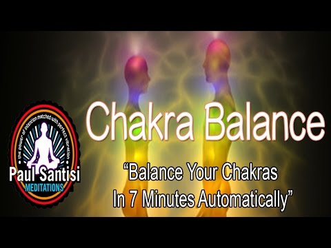 7 MINUTE CHAKRA BALANCE CLEANSE - ENERGY TONES FAST EASY EFFECTIVE Paul Santisi