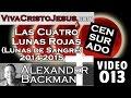 SERMÓN 013 LAS CUATRO LUNAS ROJAS  Viva Cristo Jesús   Alexander Backman   YouTube