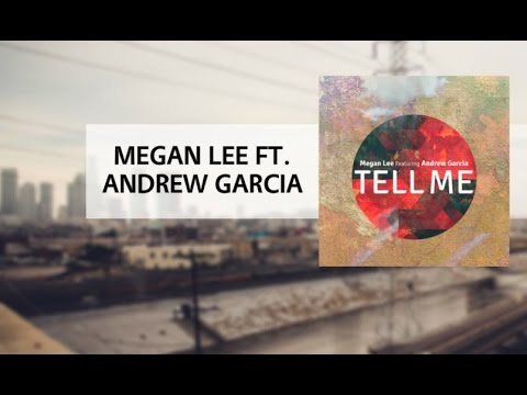 Tell Me (Feat. Andrew Garcia)