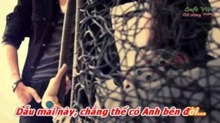Chẳng Thể Có Anh - karaoke ( only beat )