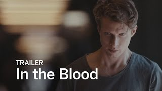 IN THE BLOOD Trailer | Festival 2016