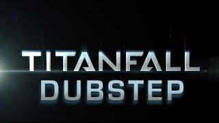 Titanfall Dubstep Trailer