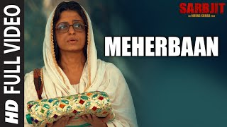 Meherbaan Full Video Song from Sarbjit Movie | Aishwarya Rai Bachchan, Randeep Hooda
