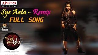 Sye Aata - Remix Full Song