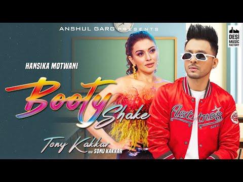 Booty Shake - Tony Kakkar ft. Sonu Kakkar | Hansika Motwani | Sheetal Pery | Anshul Garg | Satti D