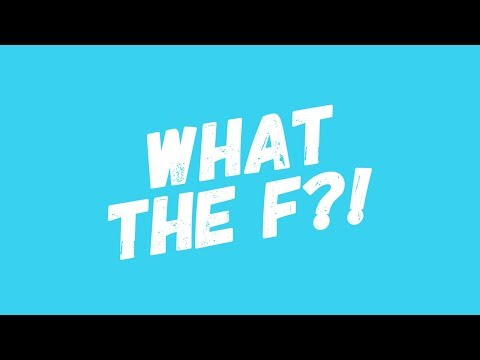 What the F?! (Video Lirik)