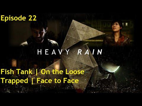 Heavy Rain (PS3) | Episode 23 - Fish Tank, On the Loose, Trapped, Face to Face