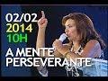 02/02/2014 - Celebração  - 10h - A mente perseverante de Calebe - Bispa Sonia