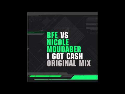 BFE vs. Nicole Moudaber - I got cash (Original Mix) -2PsIBEvgU0c