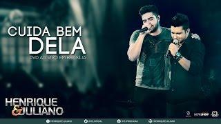 Henrique e Juliano – Cuida Bem Dela DVD Ao vivo em Brasília Vídeo Oficial