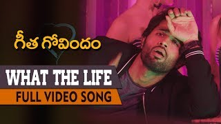 What The Life Full Video Song | Geetha Govindam