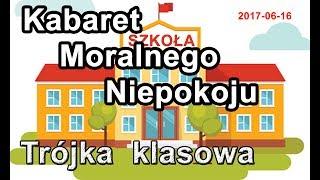 <b>Kabaret Moralnego Niepokoju</b> - Trójka klasowa