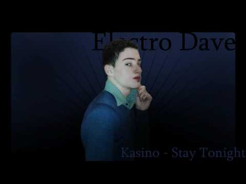 Kasino - Stay Tonight (Electro Dave Remix)